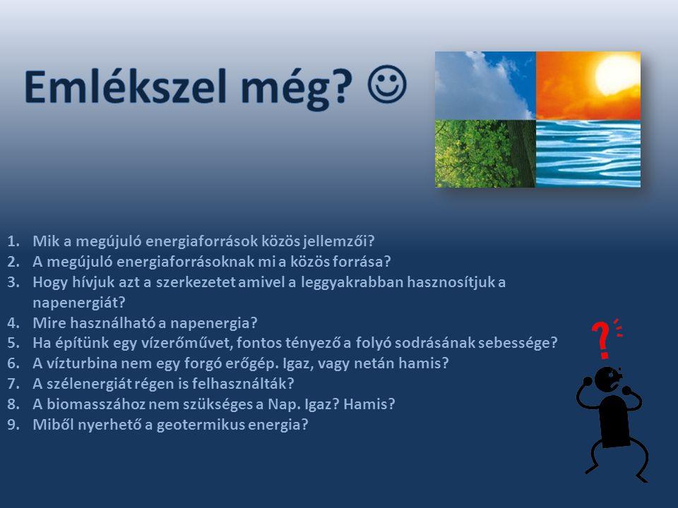 1.Mik a megújuló energiaforrások közös jellemzői.