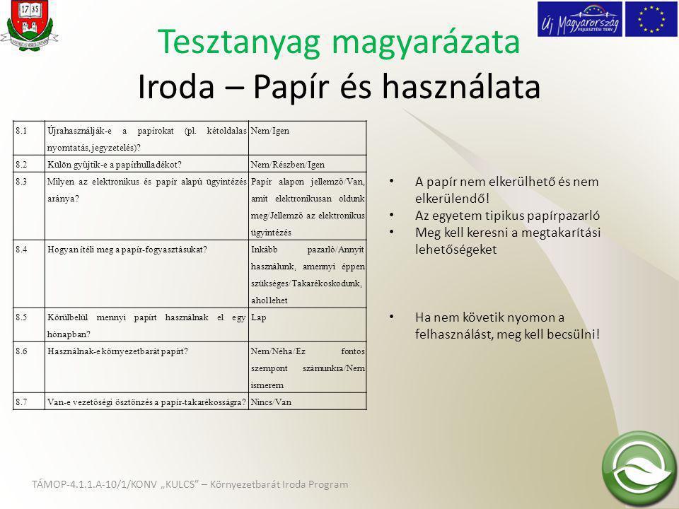 """TÁMOP-4.1.1.A-10/1/KONV """"KULCS"""" – Környezetbarát Iroda Program Tesztanyag magyarázata Iroda – Papír és használata 8.1 Újrahasználják-e a papírokat (pl"""