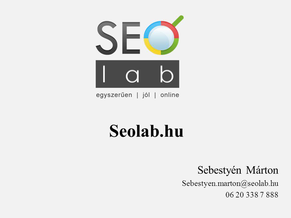 Seolab.hu Sebestyén Márton Sebestyen.marton@seolab.hu 06 20 338 7 888