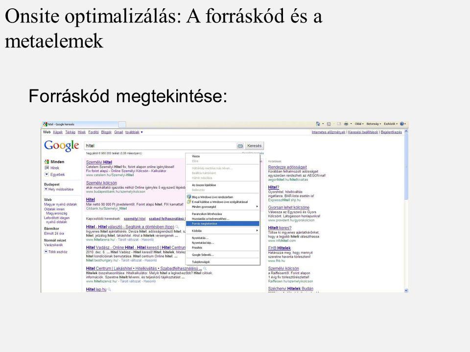 Onsite optimalizálás: A forráskód és a metaelemek Forráskód megtekintése: