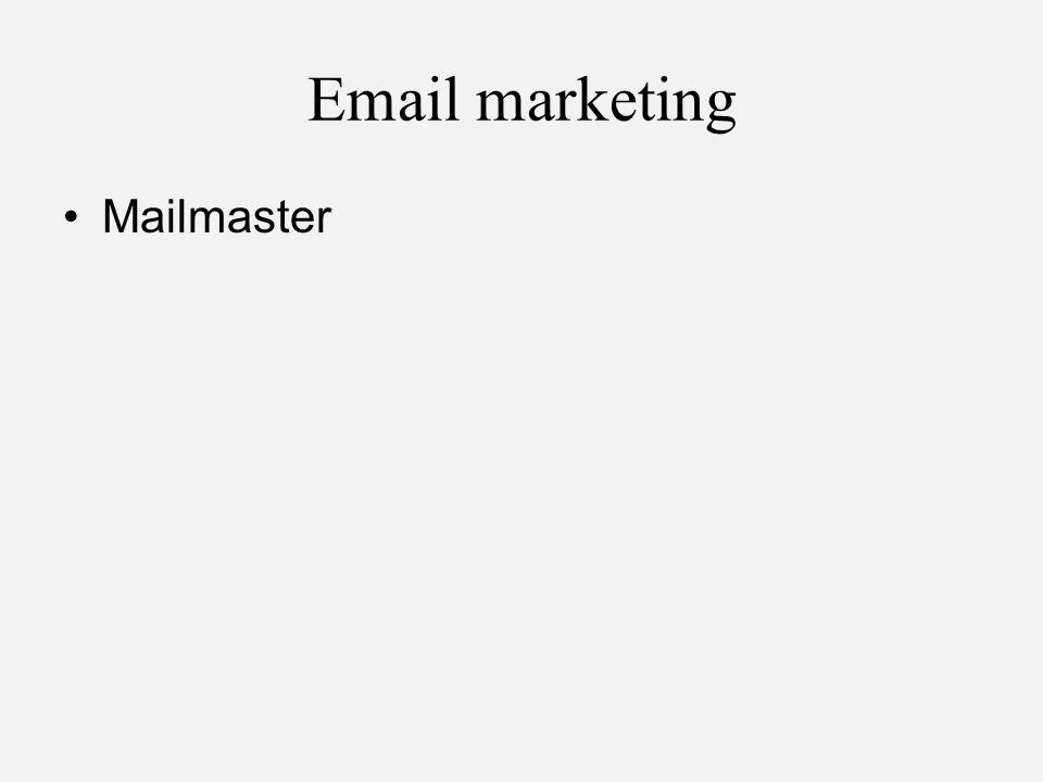 Email marketing •Mailmaster