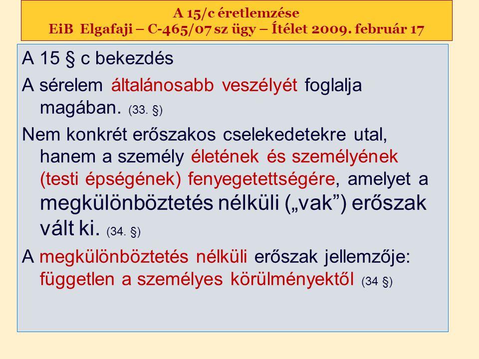A 15/c éretlemzése EiB Elgafaji – C-465/07 sz ügy – Ítélet 2009.