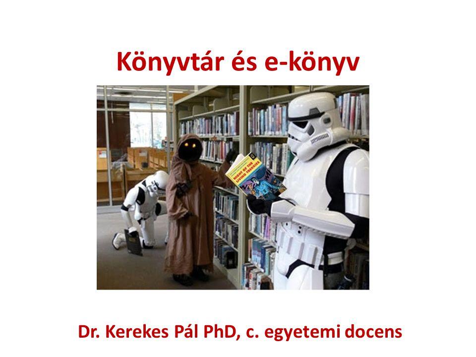 Könyvtár és e-könyv Dr. Kerekes Pál PhD, c. egyetemi docens