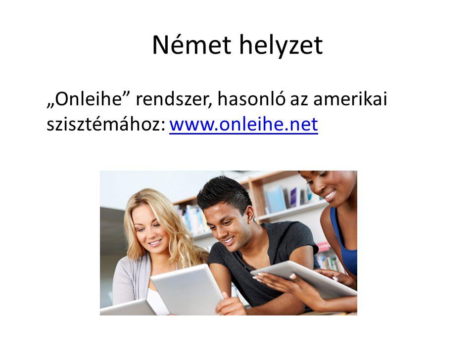 """Német helyzet """"Onleihe"""" rendszer, hasonló az amerikai szisztémához: www.onleihe.netwww.onleihe.net"""