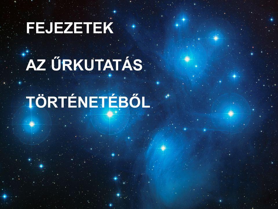 FEJEZETEK AZ ŰRKUTATÁS TÖRTÉNETÉBŐL