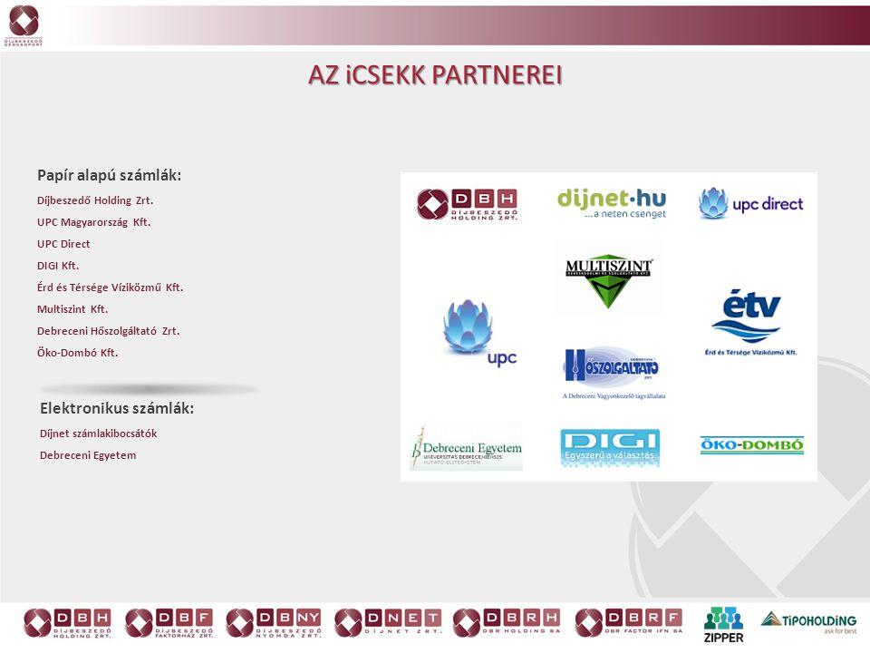 AZ iCSEKK PARTNEREI Papír alapú számlák: Díjbeszedő Holding Zrt. UPC Magyarország Kft. UPC Direct DIGI Kft. Érd és Térsége Víziközmű Kft. Multiszint K