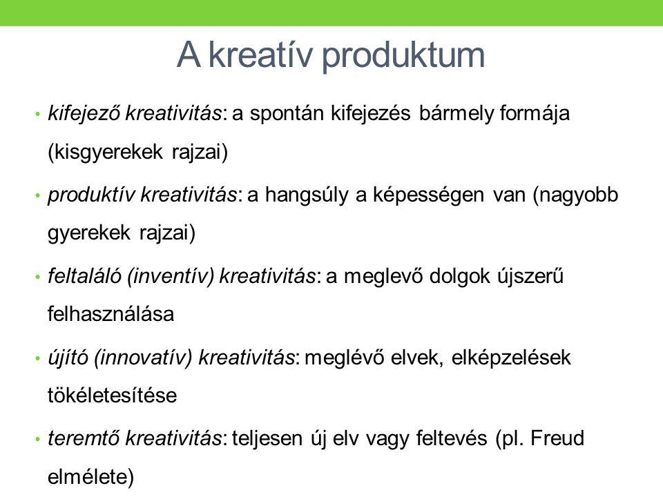 A kreatív produktum • kifejező kreativitás: a spontán kifejezés bármely formája (kisgyerekek rajzai) • produktív kreativitás: a hangsúly a képességen