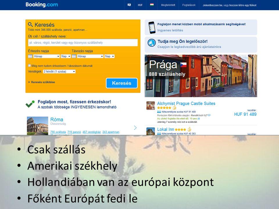 • Csak szállás • Amerikai székhely • Hollandiában van az európai központ • Főként Európát fedi le