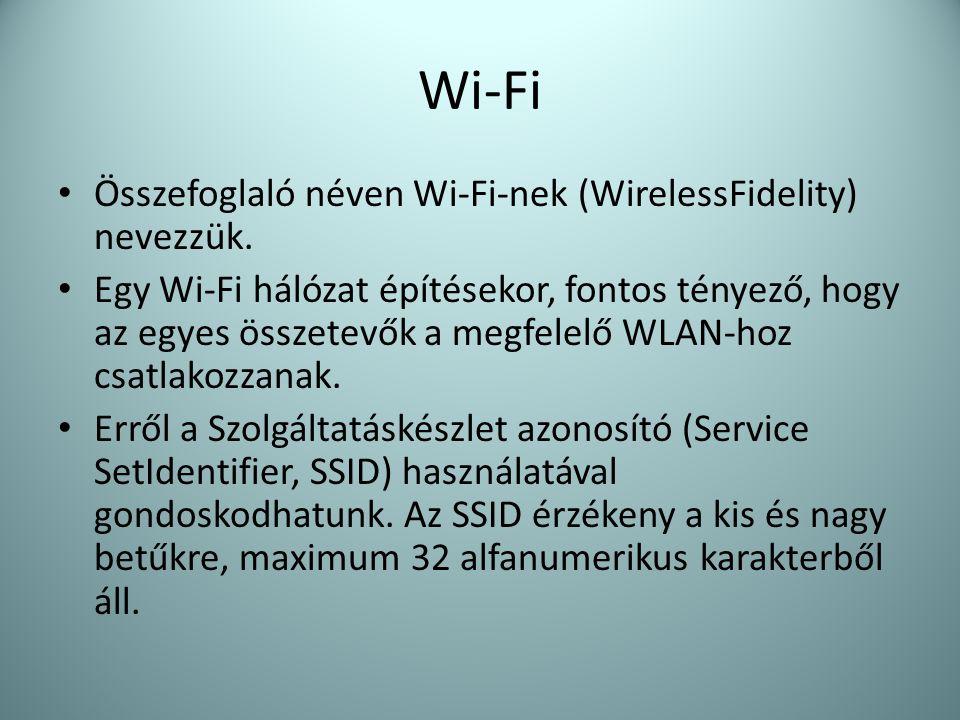 Wi-Fi • Összefoglaló néven Wi-Fi-nek (WirelessFidelity) nevezzük. • Egy Wi-Fi hálózat építésekor, fontos tényező, hogy az egyes összetevők a megfelelő