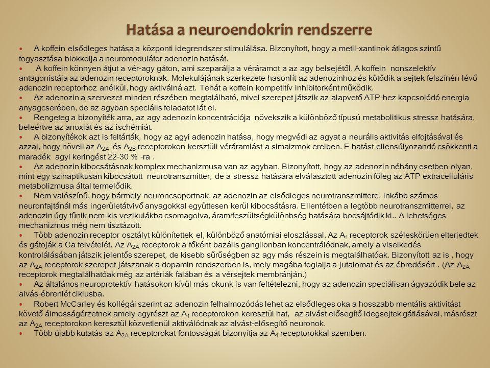  A koffein elsődleges hatása a központi idegrendszer stimulálása.