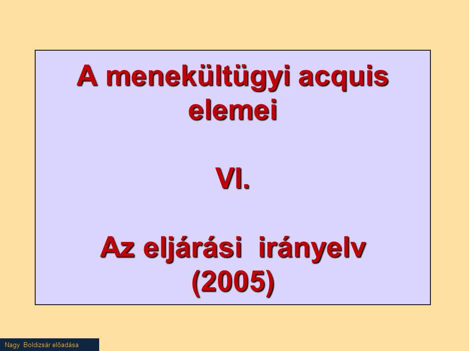 Nagy Boldizsár előadása A menekültügyi acquis elemei VI. Az eljárási irányelv (2005)