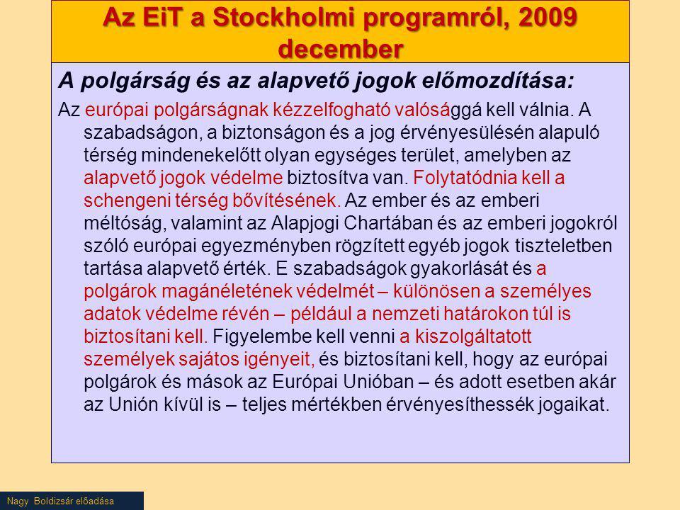 Nagy Boldizsár előadása Az EiT a Stockholmi programról, 2009 december A polgárság és az alapvető jogok előmozdítása: Az európai polgárságnak kézzelfog