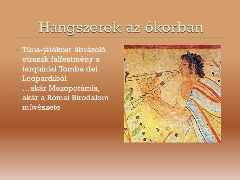 Tibia-játékost ábrázoló etruszk falfestmény a tarquiniai Tomba dei Leopardiból  …akár Mezopotámia, akár a Római Birodalom m ű vészete
