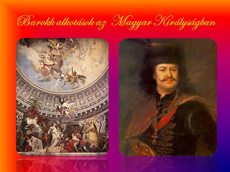 Barokk hazánkban • Hazánkban a jezsuiták honosították meg ezen korstílust a 17.