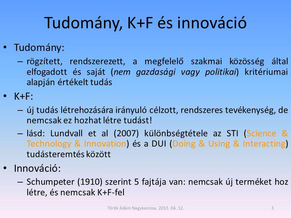 """Tudomány-K+F-innováció és gazdasági teljesítmény (versenyképesség) • A gazdasággal és a versenyképességgel való kapcsolat egyre szorosabb a tudománytól az innováció felé haladva • Éppen ezért: közvetlen megtérülési kritériumokat – részben a K+F, és – teljesen csak az innovációval szemben érdemes felállítani • A tudomány is segítheti a versenyképességet, de sokszor csak számos, közvetlenül nem mérhető áttételen keresztül – Pl.: """"Mi haszna a gazdaságnak a középkori kéziratok tanulmányozásából? 4 Török Ádám Nagykanizsa, 2013."""