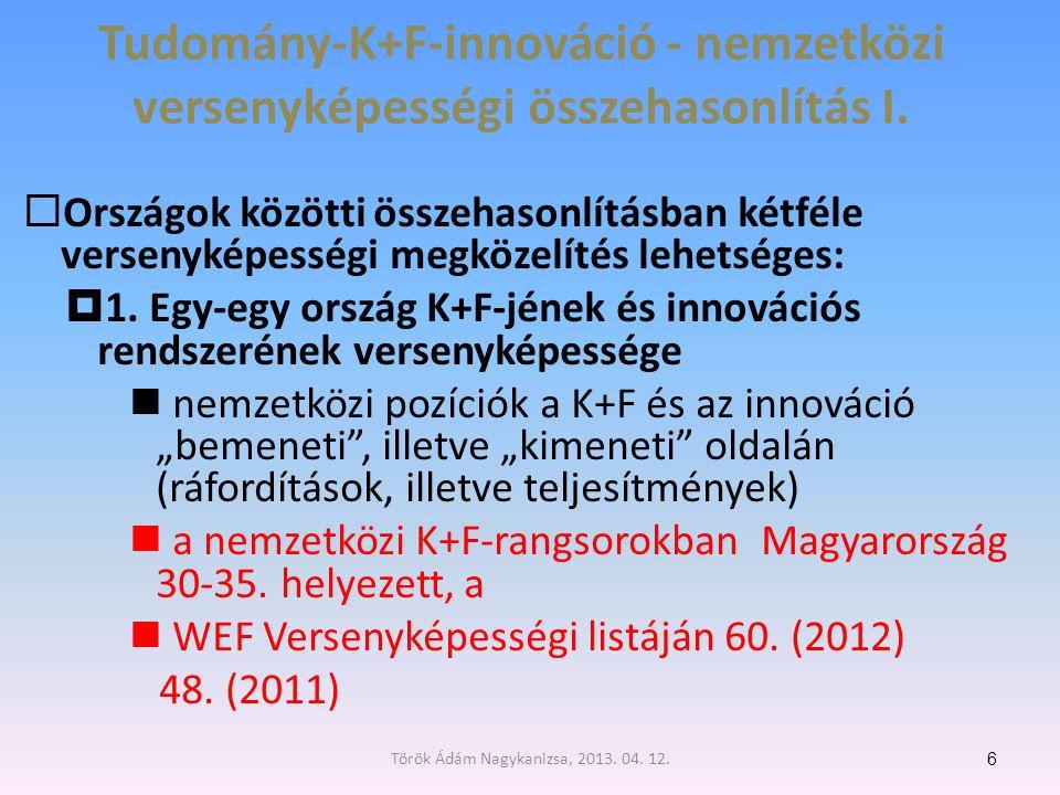 A külföldi többségi tulajdonban lévő cégek aránya a vállalati K+F kiadásokból, valamint árbevétel-arányos K+F intenzitásuk 2007 17 Török Ádám Nagykanizsa, 2013.