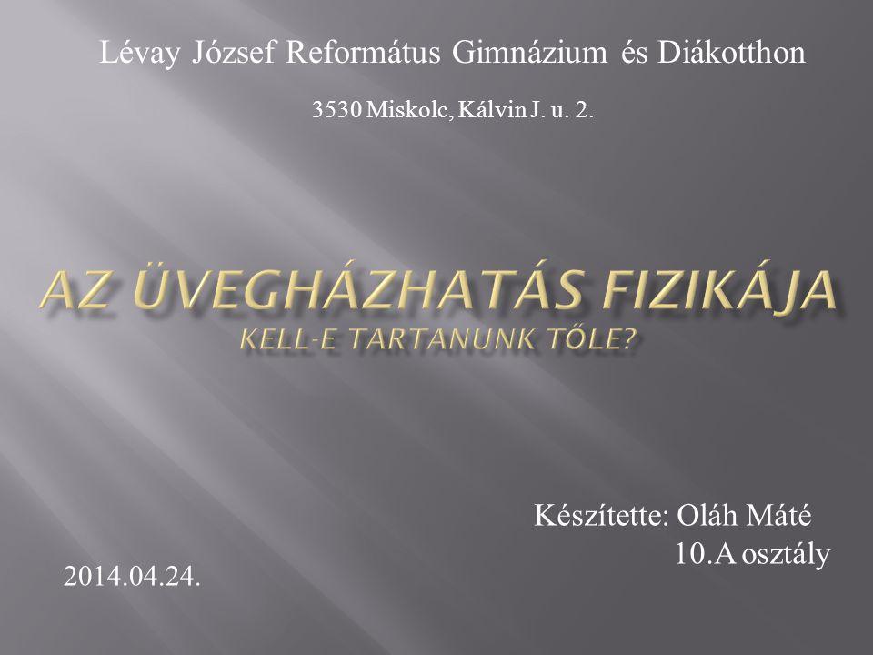 Lévay József Református Gimnázium és Diákotthon 3530 Miskolc, Kálvin J.