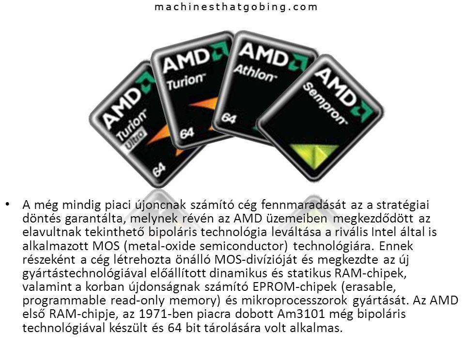 • A még mindig piaci újoncnak számító cég fennmaradását az a stratégiai döntés garantálta, melynek révén az AMD üzemeiben megkezdődött az elavultnak t