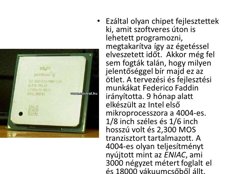 • Ezáltal olyan chipet fejlesztettek ki, amit szoftveres úton is lehetett programozni, megtakarítva így az égetéssel elveszetett időt. Akkor még fel s