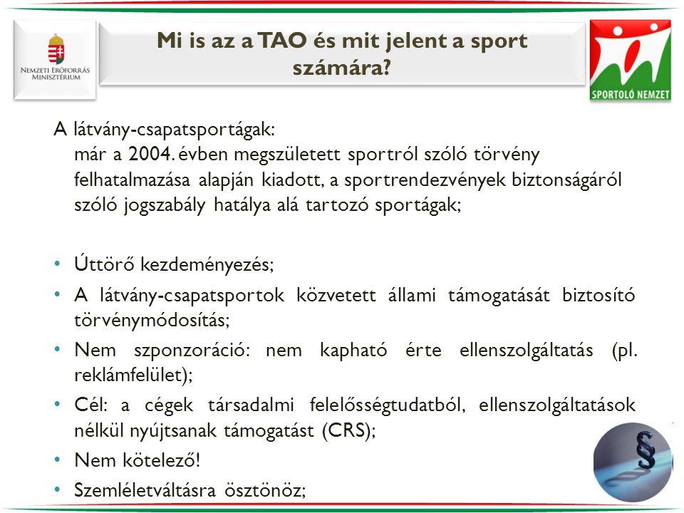 Mi is az a TAO és mit jelent a sport számára? A látvány-csapatsportágak: már a 2004. évben megszületett sportról szóló törvény felhatalmazása alapján