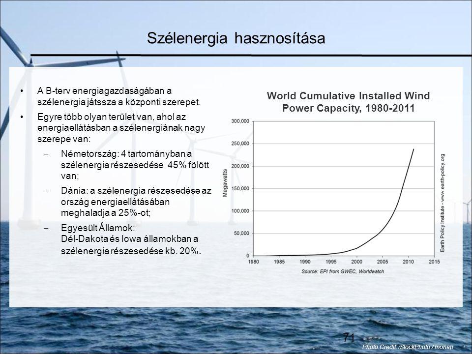 71 Szélenergia hasznosítása •A B-terv energiagazdaságában a szélenergia játssza a központi szerepet.