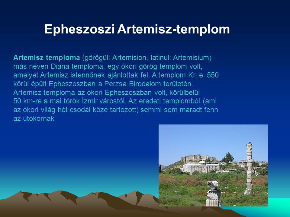 Epheszoszi Artemisz-templom Artemisz temploma (görögül: Artemision, latinul: Artemisium) más néven Diana temploma, egy ókori görög templom volt, amely