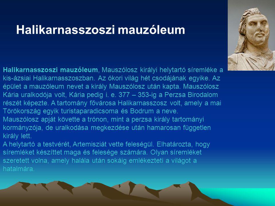 Halikarnasszoszi mauzóleum Halikarnasszoszi mauzóleum, Mauszólosz királyi helytartó síremléke a kis-ázsiai Halikarnasszoszban. Az ókori világ hét csod