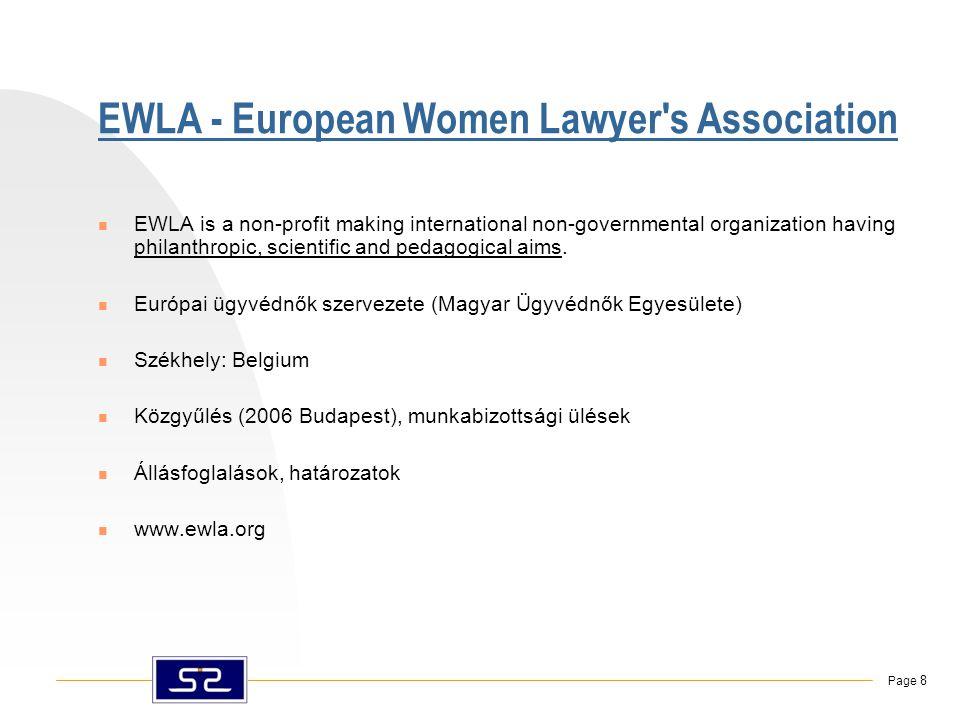 Page 8 EWLA - European Women Lawyer s Association  EWLA is a non-profit making international non-governmental organization having philanthropic, scientific and pedagogical aims.