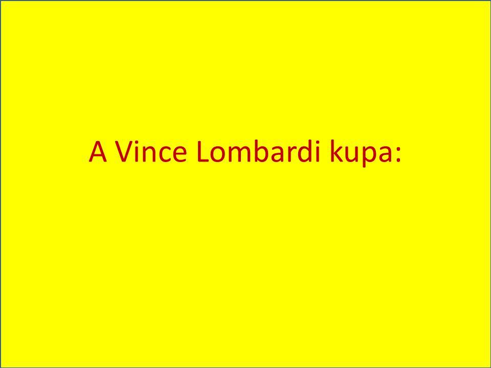 A Vince Lombardi kupa:
