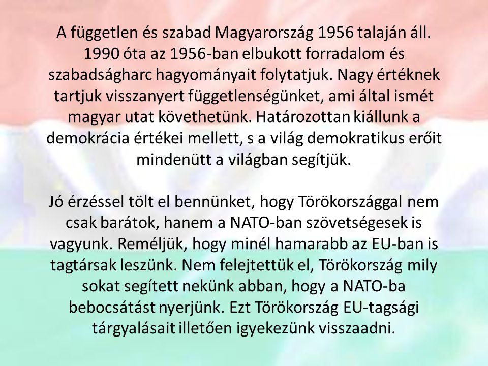 A független és szabad Magyarország 1956 talaján áll.