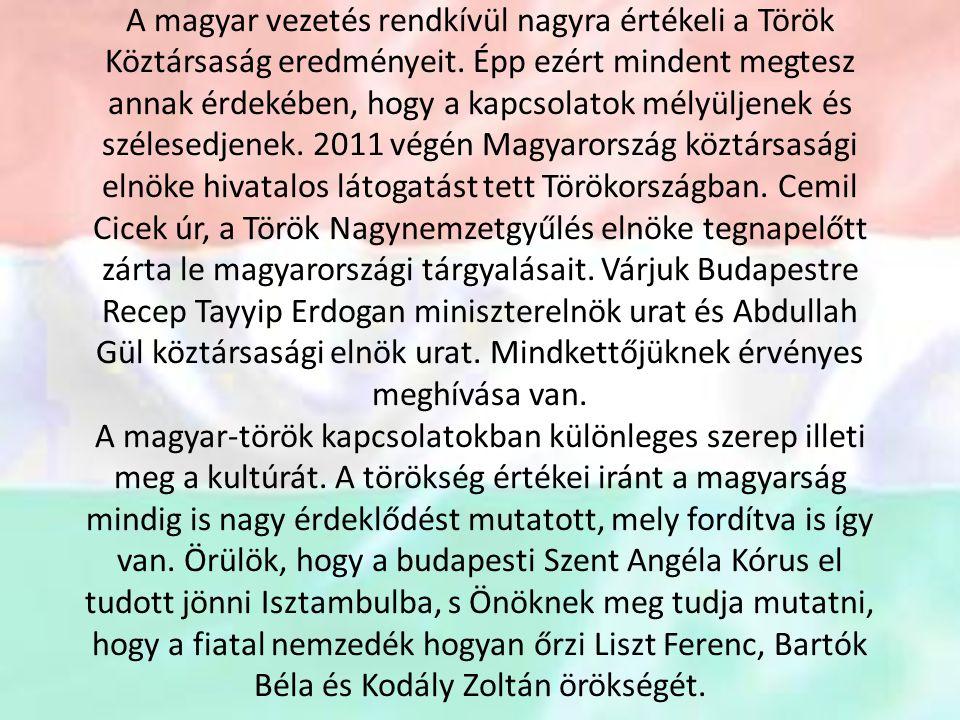 A magyar vezetés rendkívül nagyra értékeli a Török Köztársaság eredményeit.
