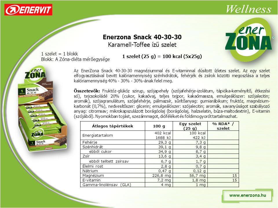www.enerzona.hu Enerzona Snack 40-30-30 Karamell-Toffee ízű szelet 1 szelet = 1 blokk Blokk: A Zóna-diéta mérőegysége Az EnerZona Snack 40-30-30 magnéziummal és E-vitaminnal dúsított ízletes szelet.