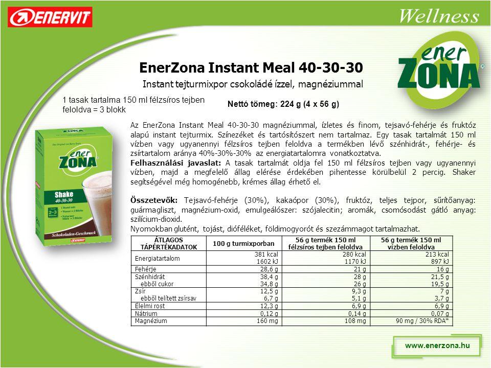 www.enerzona.hu EnerZona Instant Meal 40-30-30 Instant tejturmixpor csokoládé ízzel, magnéziummal 1 tasak tartalma 150 ml félzsíros tejben feloldva = 3 blokk Az EnerZona Instant Meal 40-30-30 magnéziummal, ízletes és finom, tejsavó-fehérje és fruktóz alapú instant tejturmix.