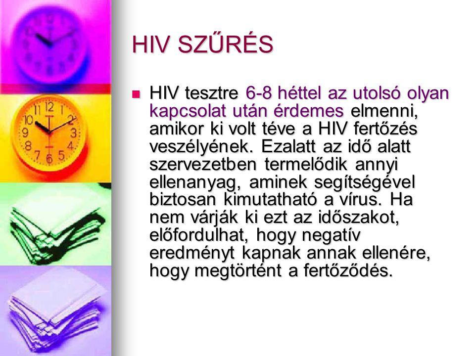 HIV SZŰRÉS  HIV tesztre 6-8 héttel az utolsó olyan kapcsolat után érdemes elmenni, amikor ki volt téve a HIV fertőzés veszélyének. Ezalatt az idő ala
