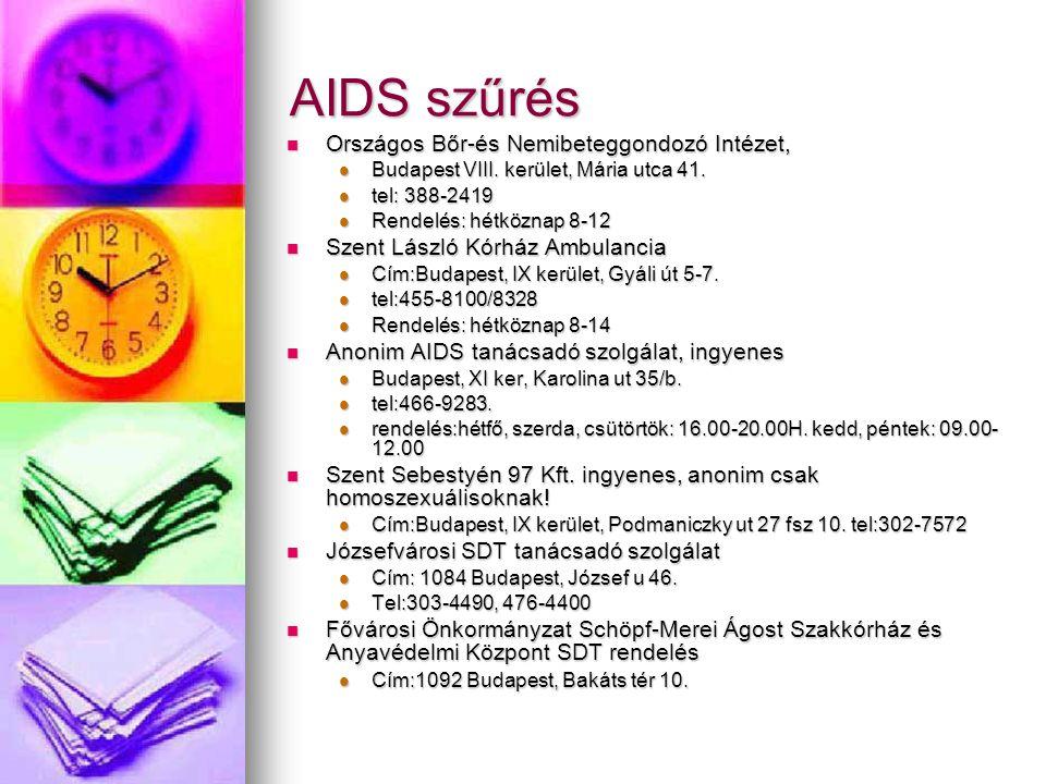 AIDS szűrés  Országos Bőr-és Nemibeteggondozó Intézet,  Budapest VIII. kerület, Mária utca 41.  tel: 388-2419  Rendelés: hétköznap 8-12  Szent Lá