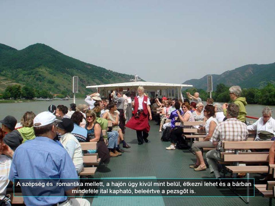 Ez egy kellemes és romantikus hajókázás a folyón Wachau völgyében, amit az UNESCO az emberiség kulturális örökségei közé sorolt.