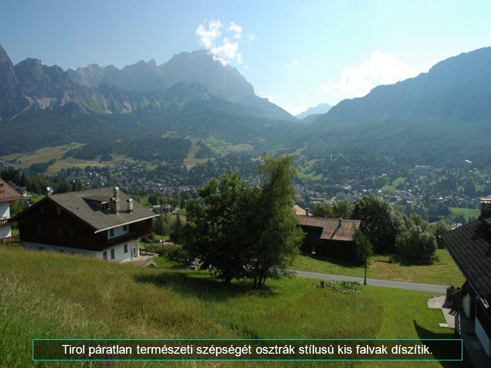 Tirol páratlan természeti szépségét osztrák stílusú kis falvak díszítik.