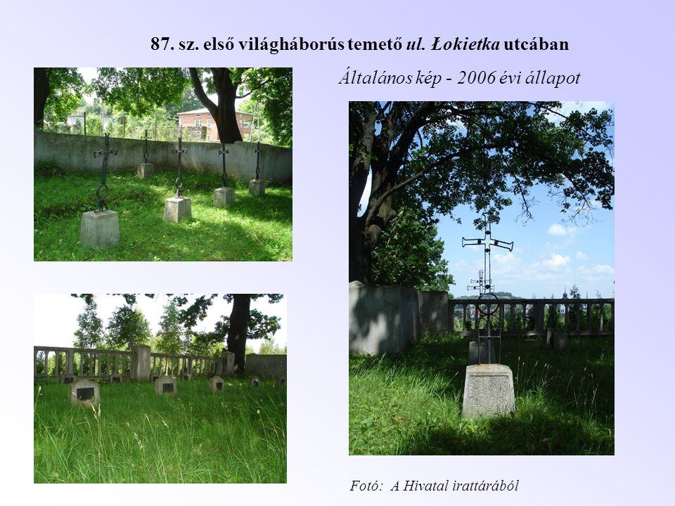 87. sz. első világháborús temető ul. Łokietka utcában Általános kép - 2006 évi állapot Fotó: A Hivatal irattárából