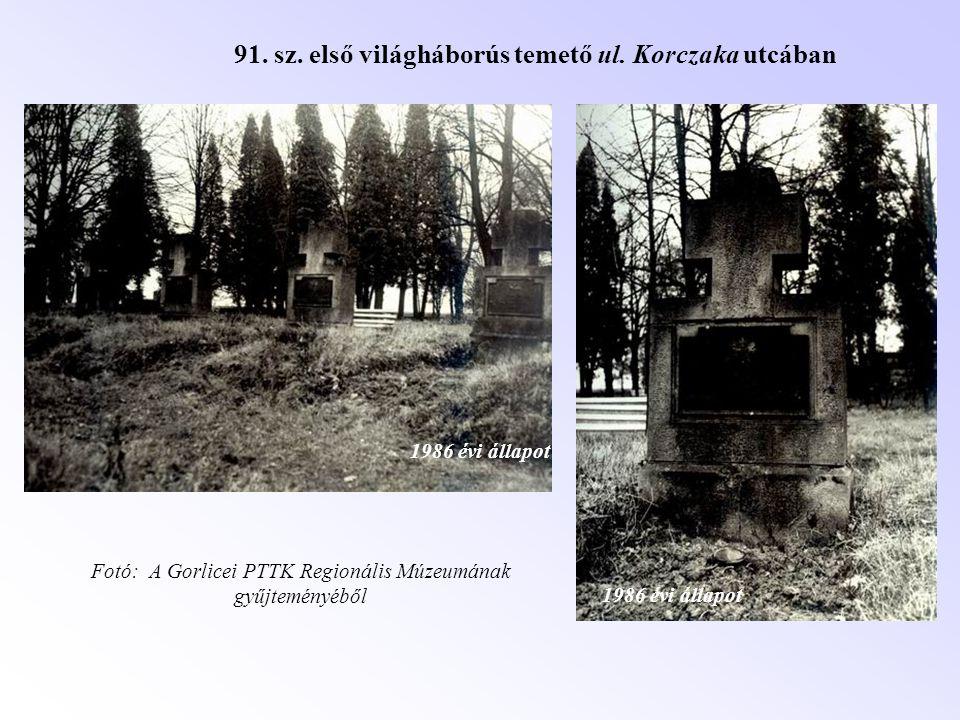 91. sz. első világháborús temető ul. Korczaka utcában 1986 évi állapot Fotó: A Gorlicei PTTK Regionális Múzeumának gyűjteményéből