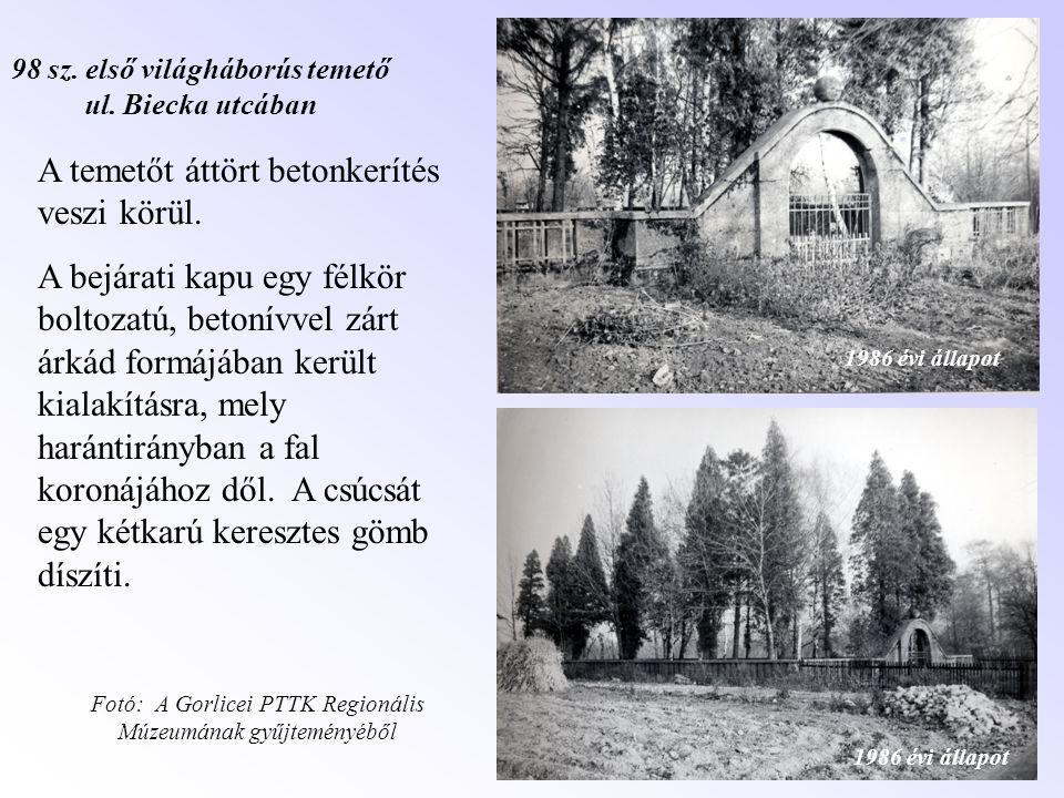 1986 évi állapot A temetőt áttört betonkerítés veszi körül. A bejárati kapu egy félkör boltozatú, betonívvel zárt árkád formájában került kialakításra