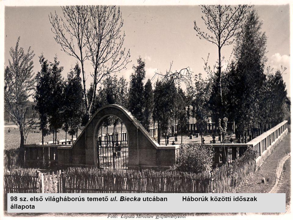 98 sz. első világháborús temető ul. Biecka utcában Háborúk közötti időszak állapota Fotó: Łopata Mirosław gyűjteményéből