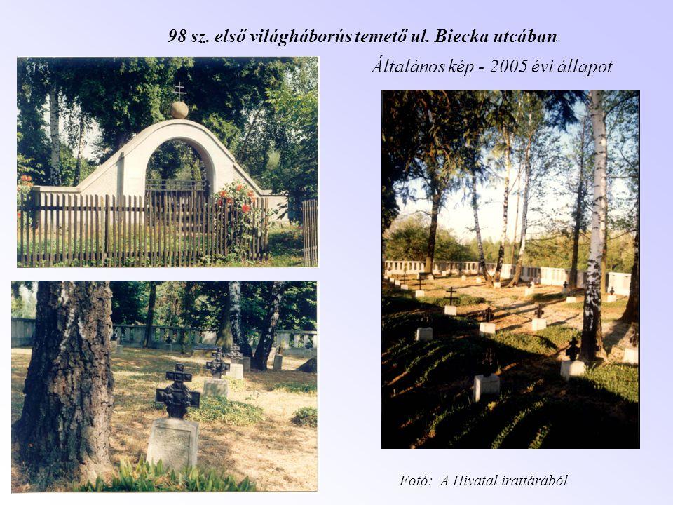98 sz. első világháborús temető ul. Biecka utcában Általános kép - 2005 évi állapot Fotó: A Hivatal irattárából