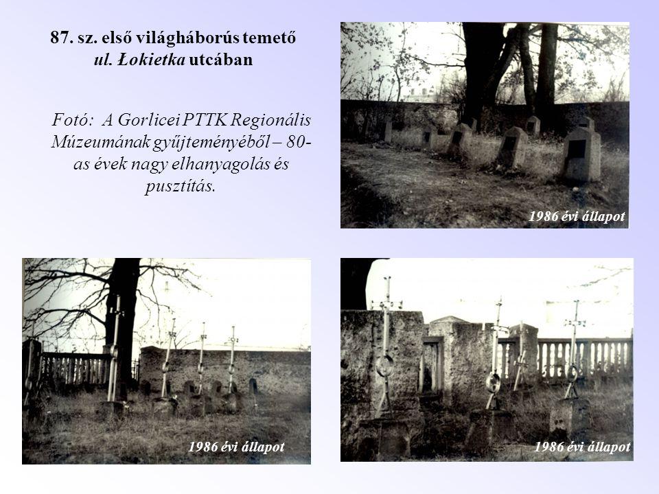1986 évi állapot 87. sz. első világháborús temető ul. Łokietka utcában Fotó: A Gorlicei PTTK Regionális Múzeumának gyűjteményéből – 80- as évek nagy e