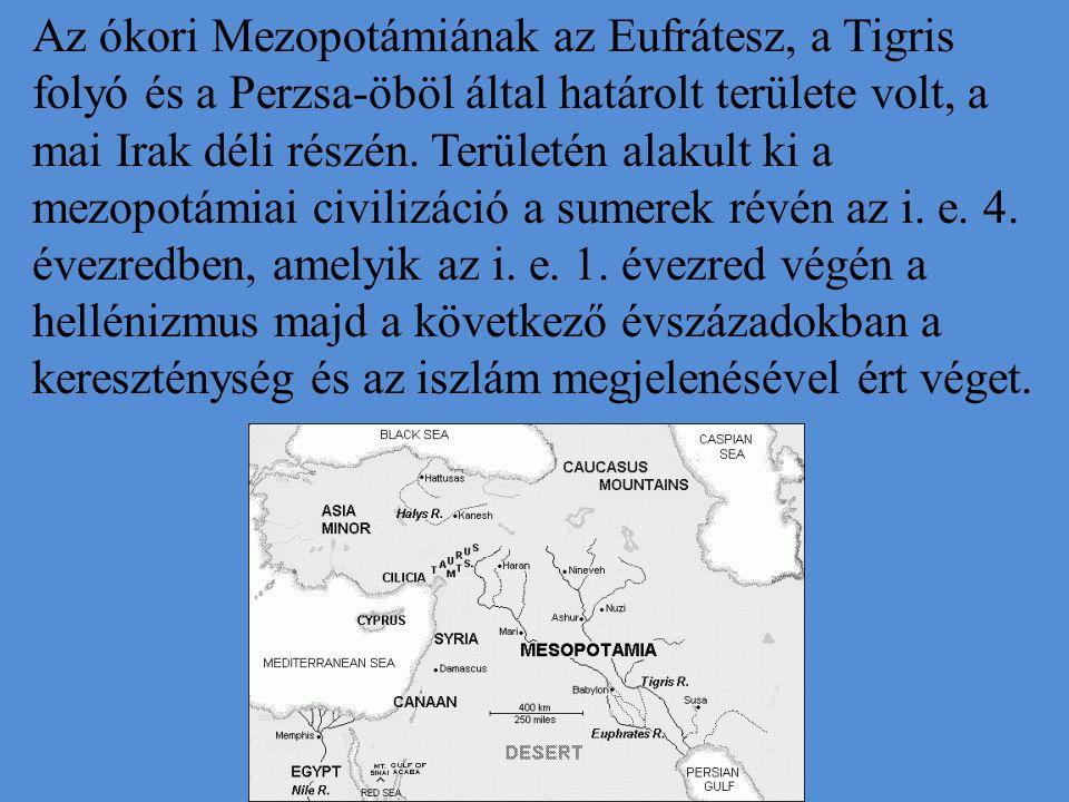 Az ókori Mezopotámiának az Eufrátesz, a Tigris folyó és a Perzsa-öböl által határolt területe volt, a mai Irak déli részén. Területén alakult ki a mez