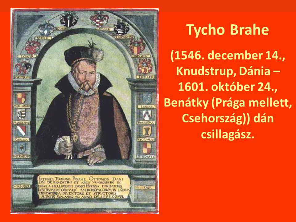 Tycho Brahe (1546. december 14., Knudstrup, Dánia – 1601. október 24., Benátky (Prága mellett, Csehország)) dán csillagász.