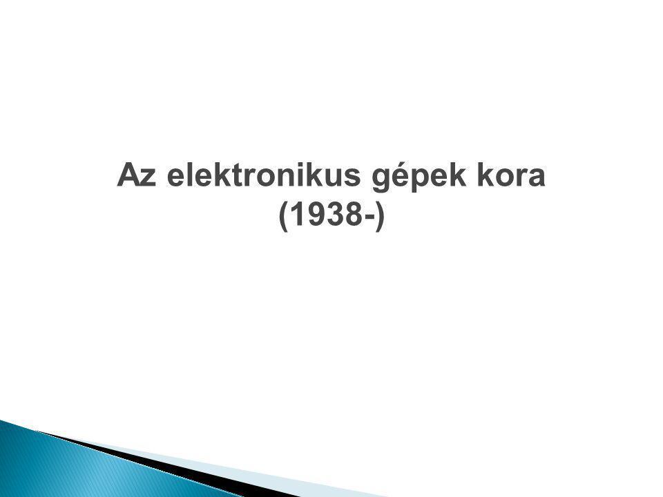 Az elektronikus gépek kora (1938-)