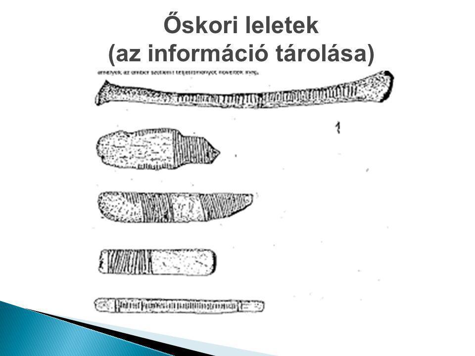 Őskori leletek (az információ tárolása)