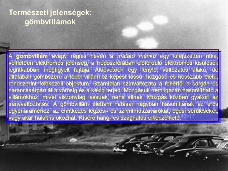 """Természeti jelenségek: gömbvillámok """"1986 áprilisában Debrecenbe kellett beszállítanunk egy beteget."""