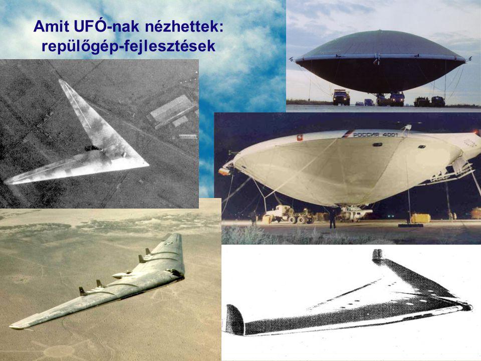 Amit UFÓ-nak néznek: modern repülőszerkezetek