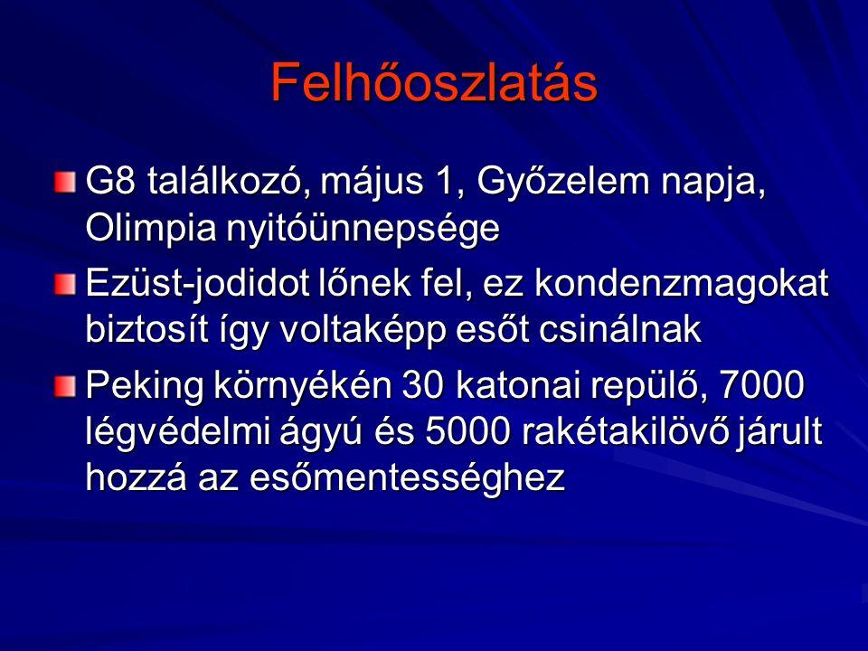 Felhőoszlatás G8 találkozó, május 1, Győzelem napja, Olimpia nyitóünnepsége Ezüst-jodidot lőnek fel, ez kondenzmagokat biztosít így voltaképp esőt csi